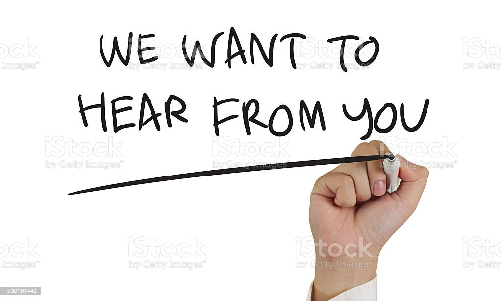 We Want To Hear From You, Concept Typography stock photo