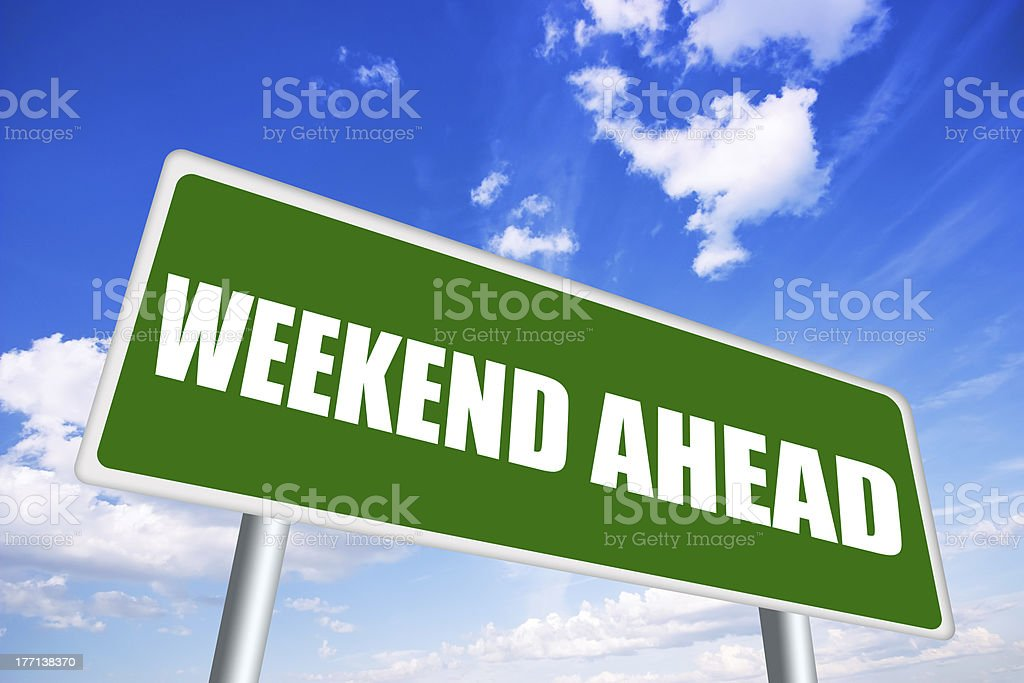 Weekend ahead sign stock photo