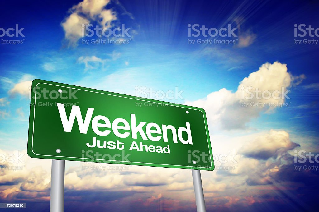 Weekend Just Ahead stock photo