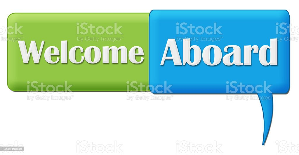 Welcome Aboard Green Blue Comment Symbol stock photo
