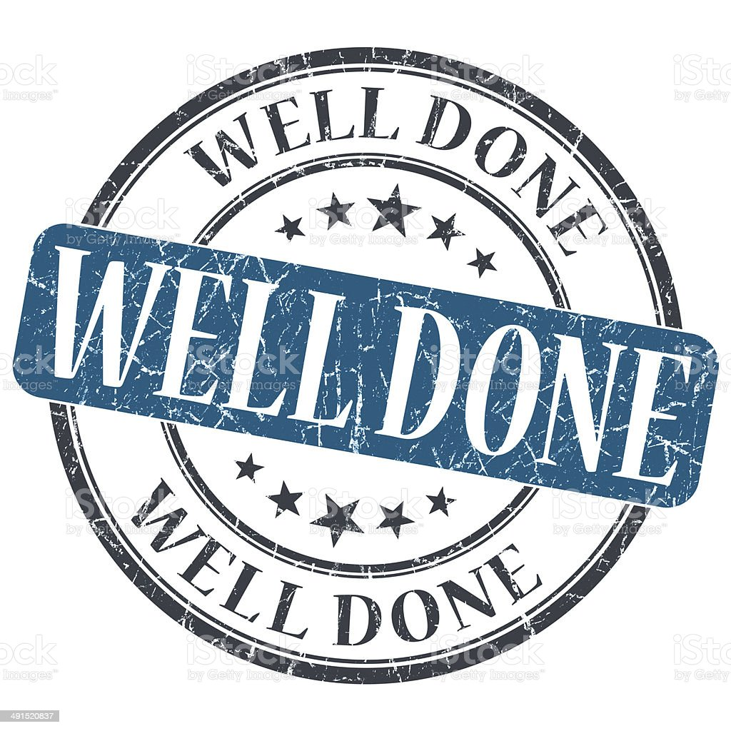 Well Done blue grunge round stamp on white background stock photo