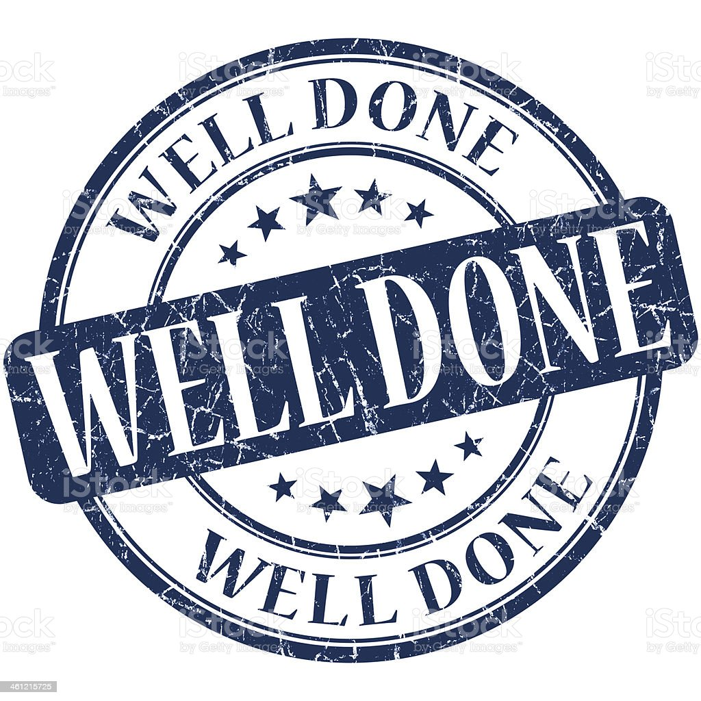 well done grunge round blue stamp stock photo