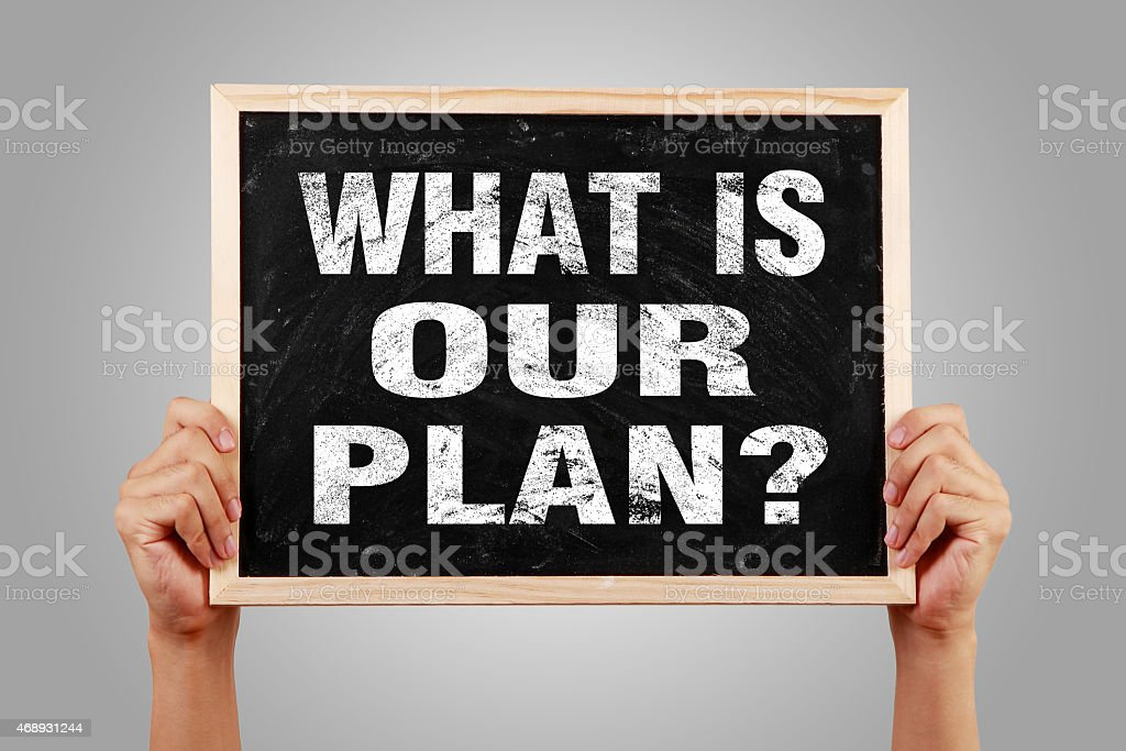 What is our plan stock photo