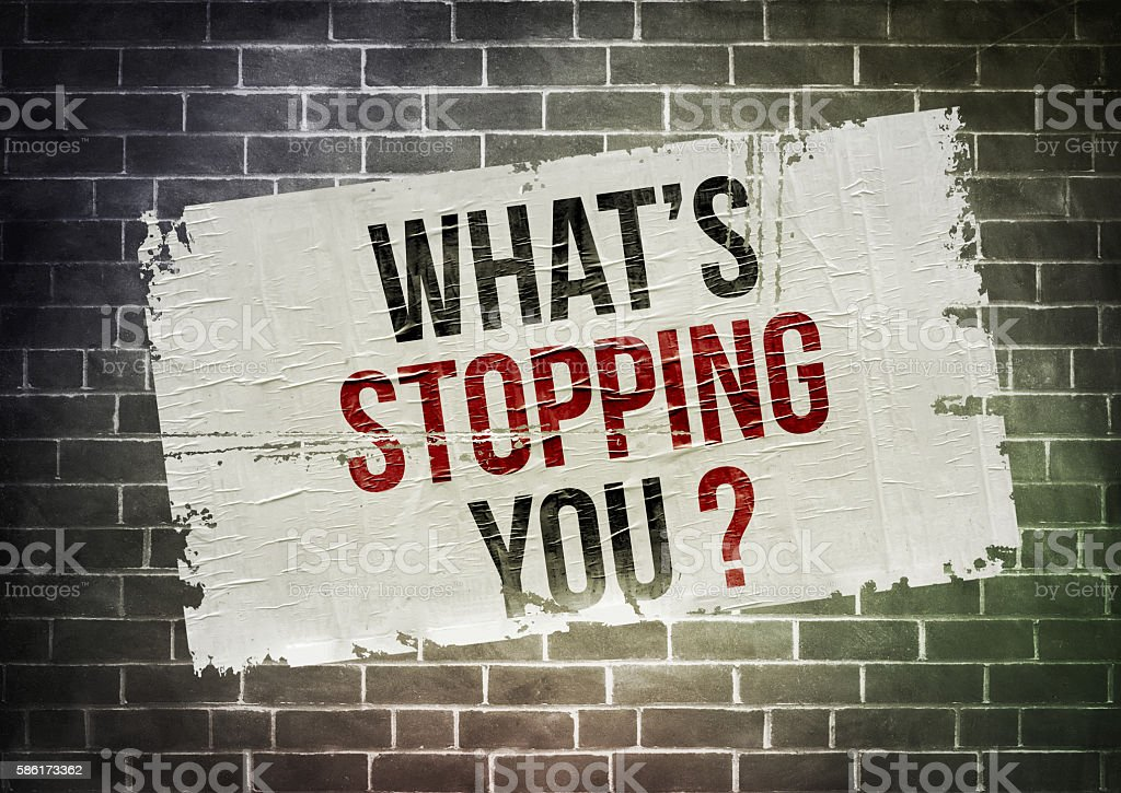 What is stopping you - motivation slogan stock photo