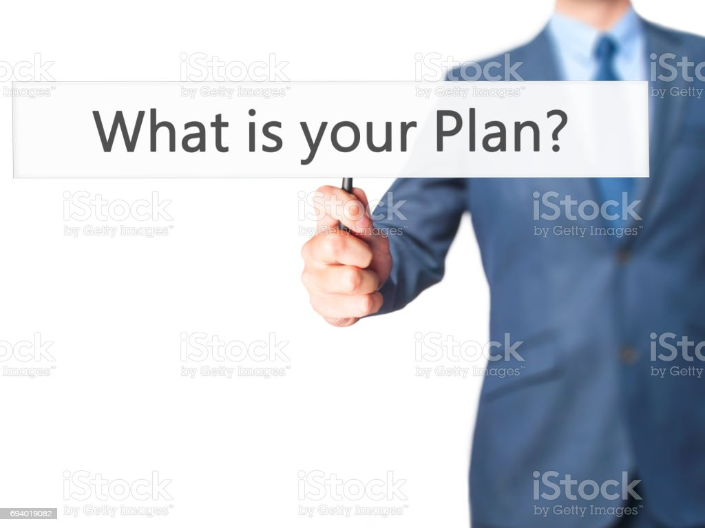 What is your Plan ? - Businessman hand holding sign stock photo