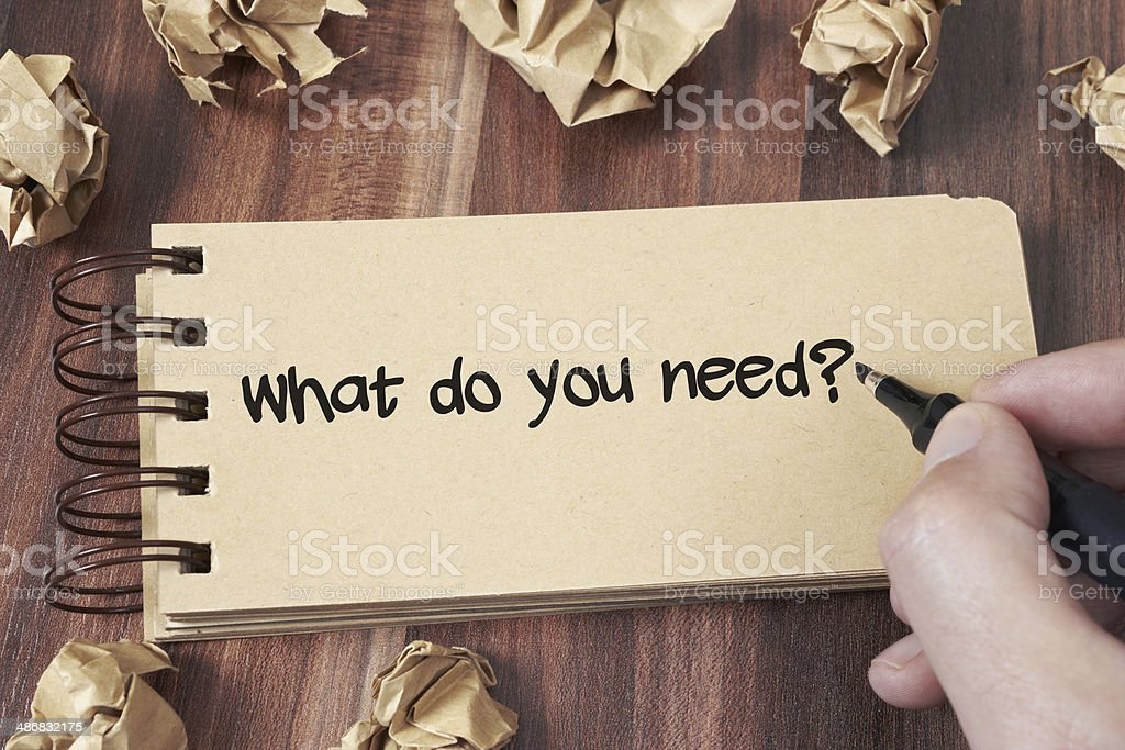 What you need? stock photo