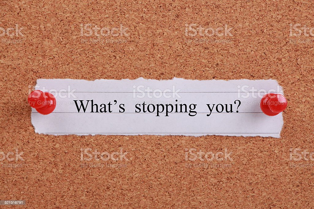 What's stopping you? stock photo
