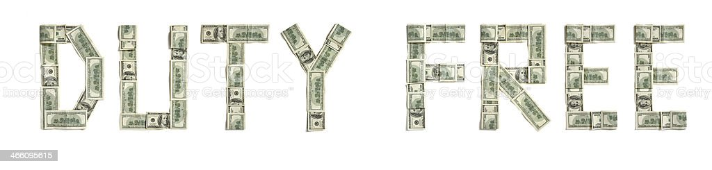 Word 'DUTY FREE' made of dollars stock photo