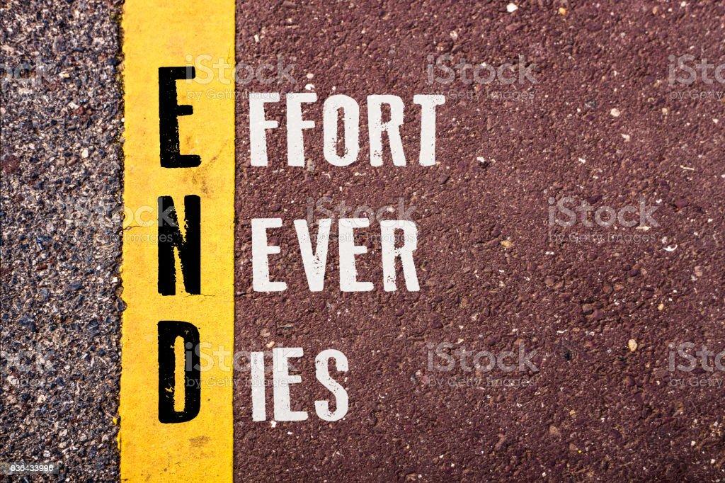 EFFORT NEVER DIES  words concept stock photo