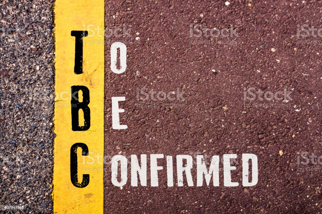 TO BE CONFIRMED  words concept stock photo