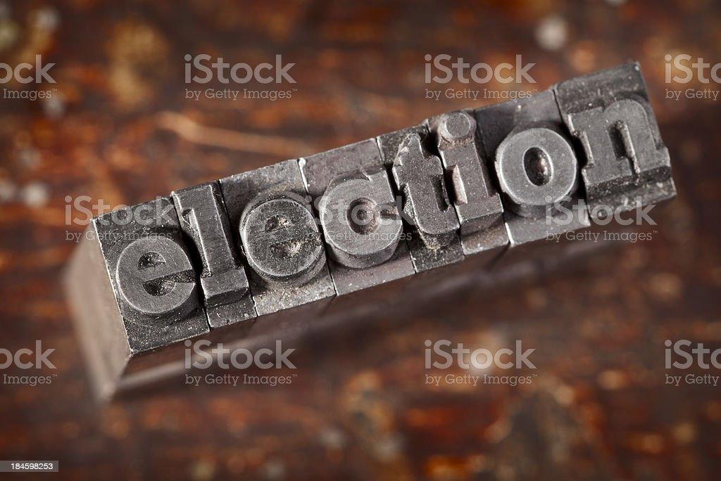 ELECTION Written In Old Metal Letterpress Type royalty-free stock photo