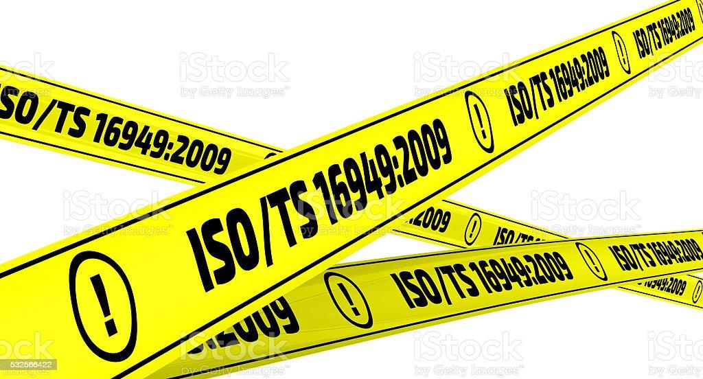 ISO/TS 16949:2009. Yellow warning tapes stock photo