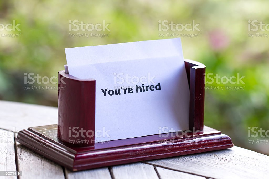 You are hired stock photo