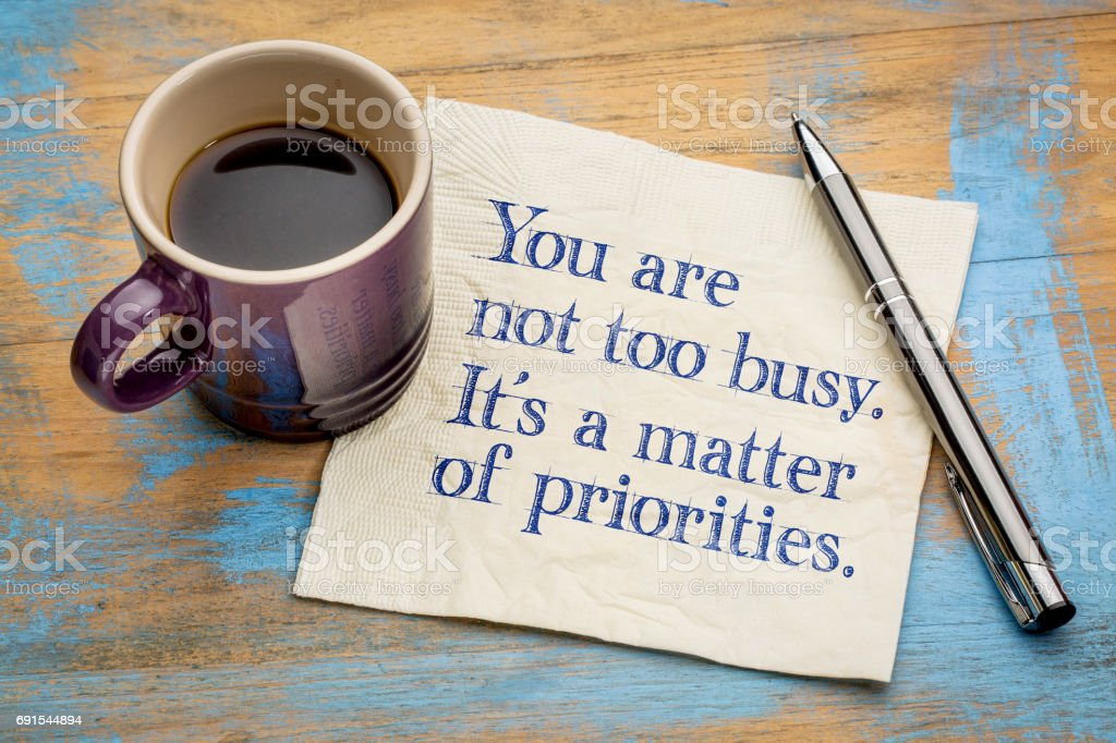 You are not too busy, it is a matter of priorities stock photo