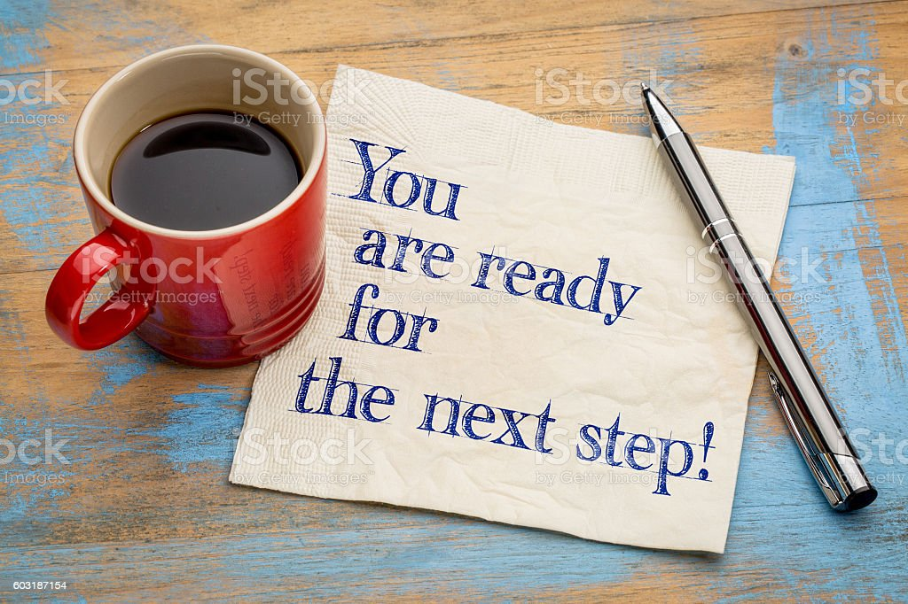 You are ready for the next step! stock photo