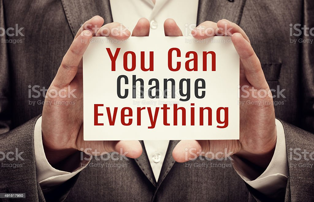 You Can Change Everything stock photo