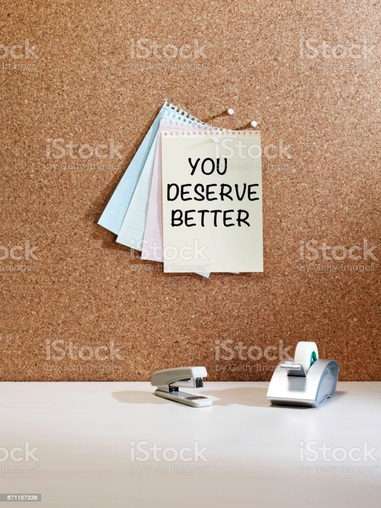 'you deserve better' reminder note stock photo