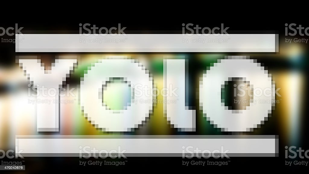 YOLO - you only live once. stock photo