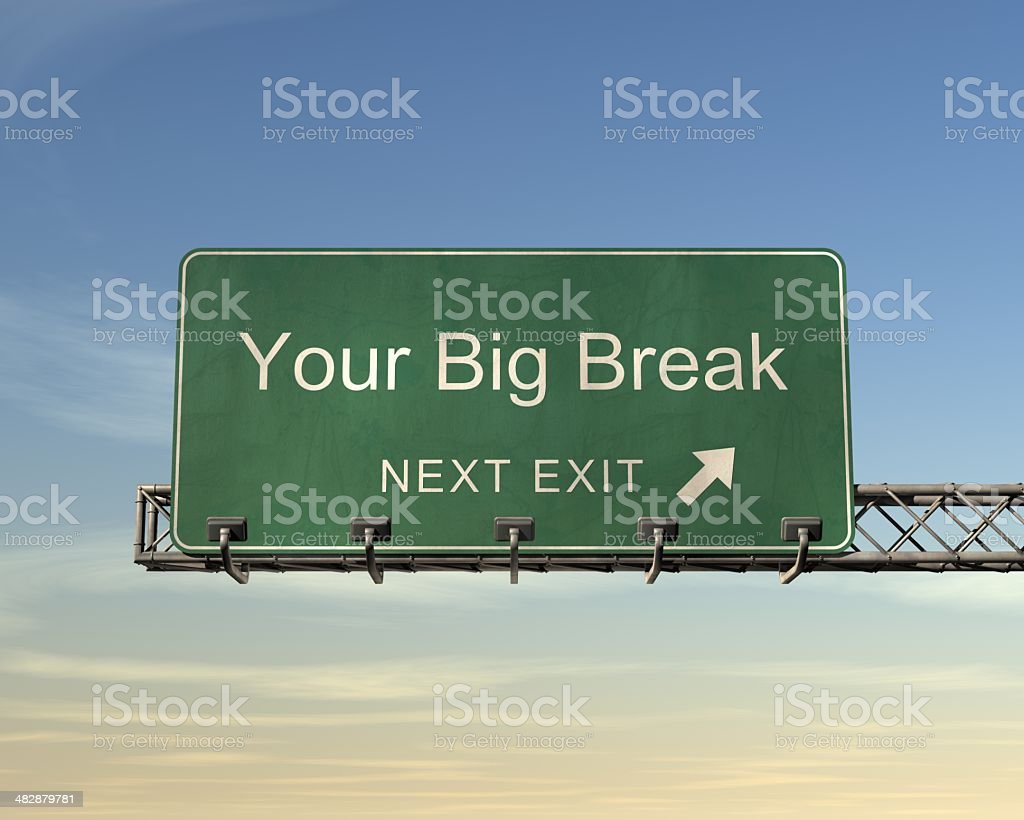 Your Big Break Road Sign royalty-free stock photo