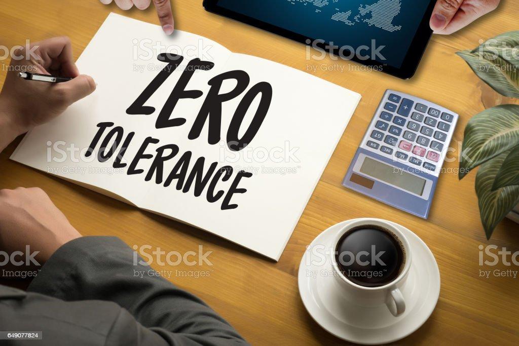Zero Tolerance Toleration Indulgence Respect Tolerate stock photo