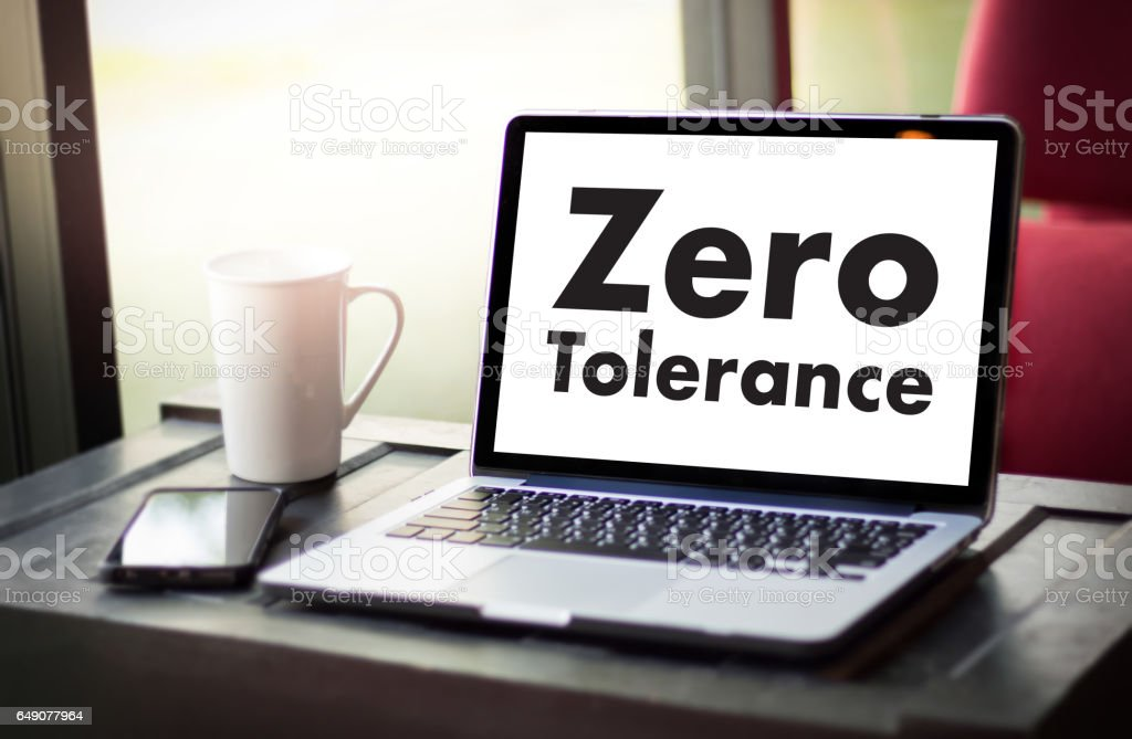 Zero Tolerance Toleration Indulgence Respect Tolerate stock photo