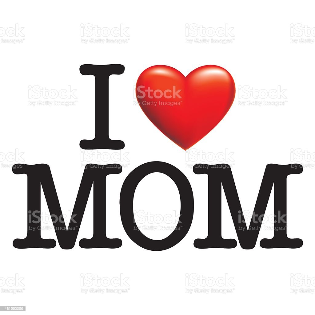 I LOVE MOM vector art illustration