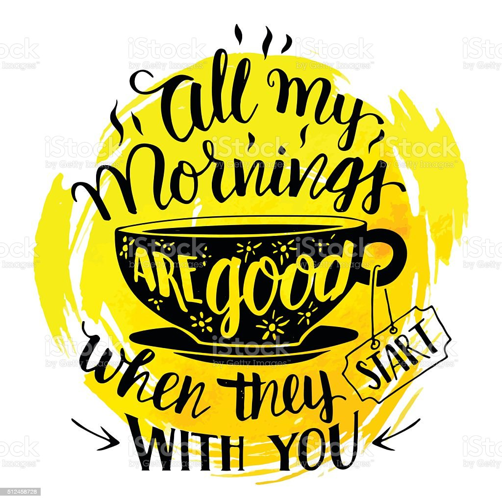 All my mornings are good when they start with you vector art illustration