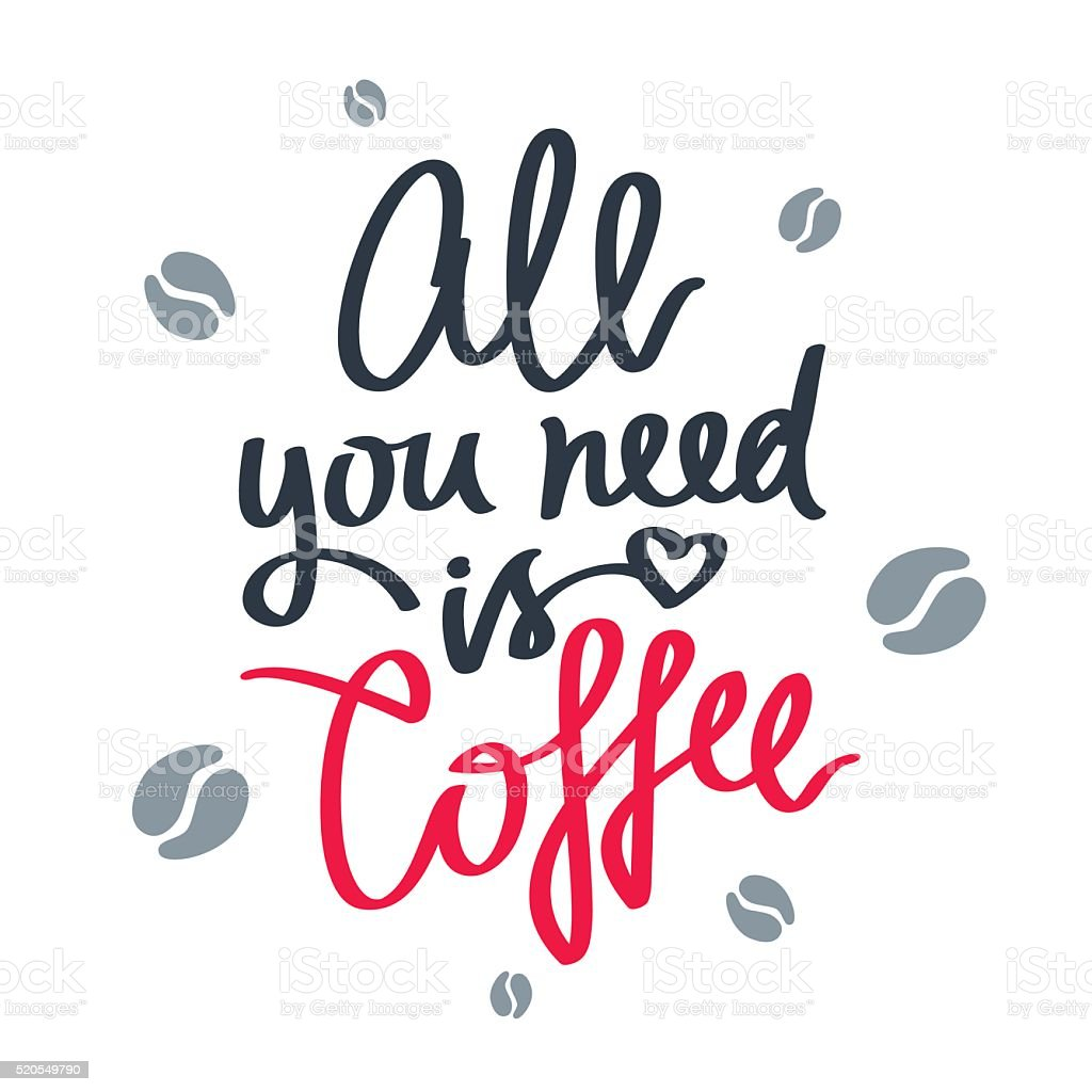 All you need is coffee vector art illustration