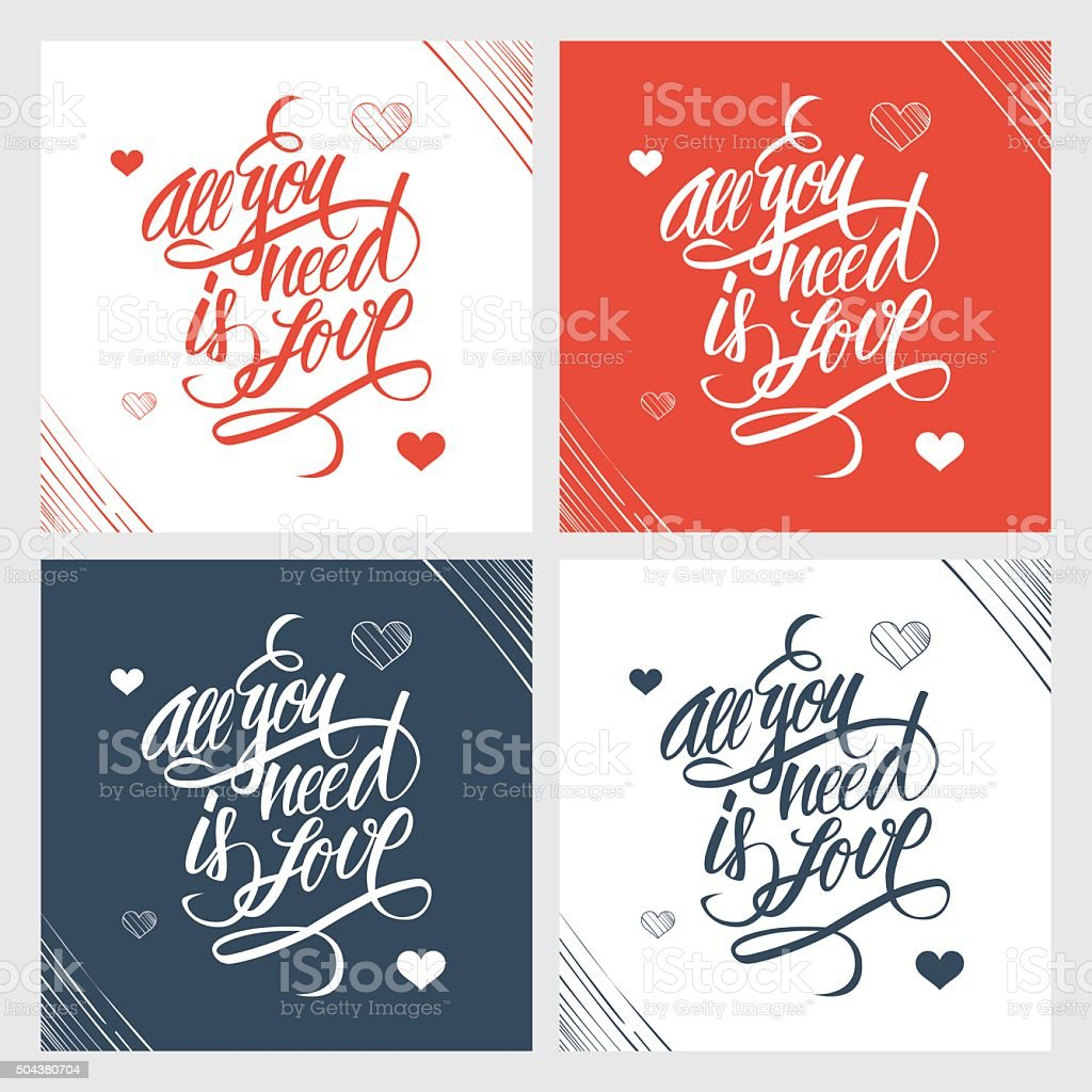 All you need is love hand lettering. Handmade calligraphy. vector art illustration
