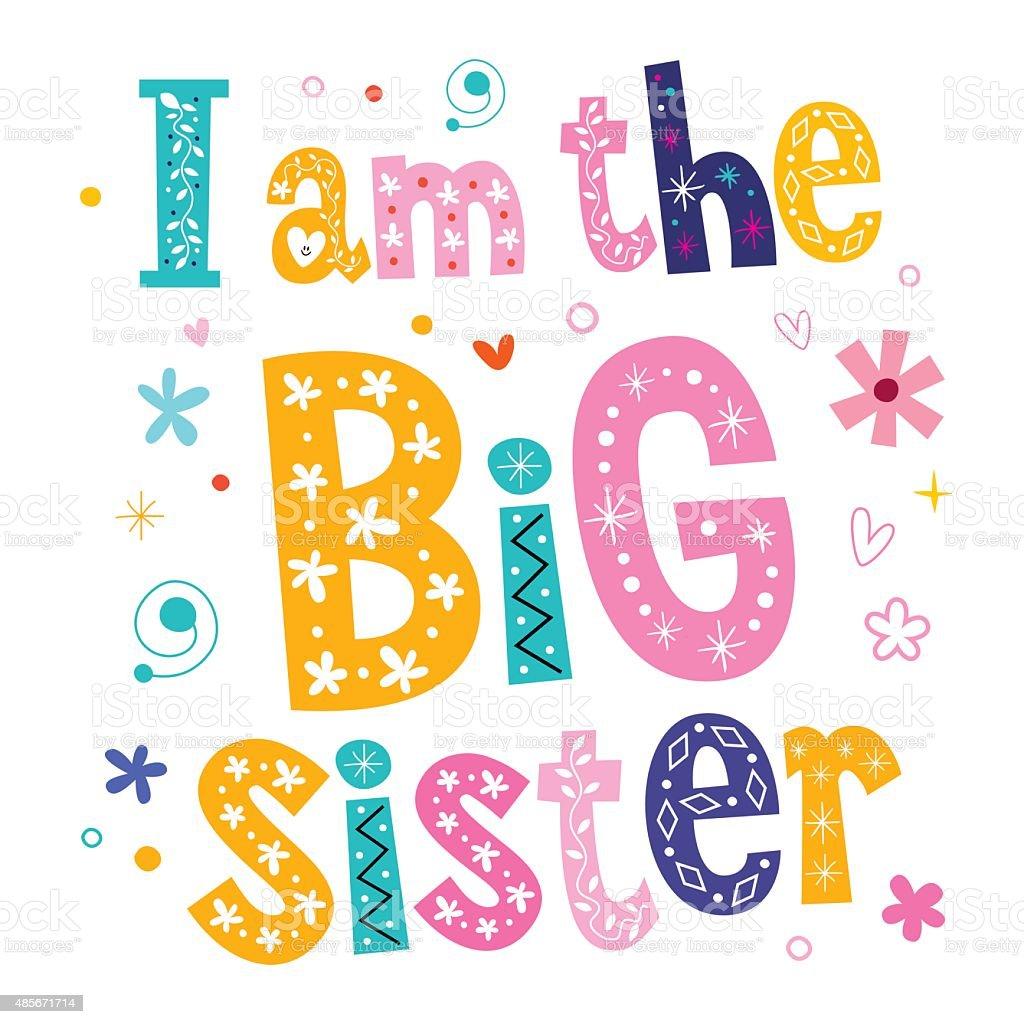I am the big sister vector art illustration