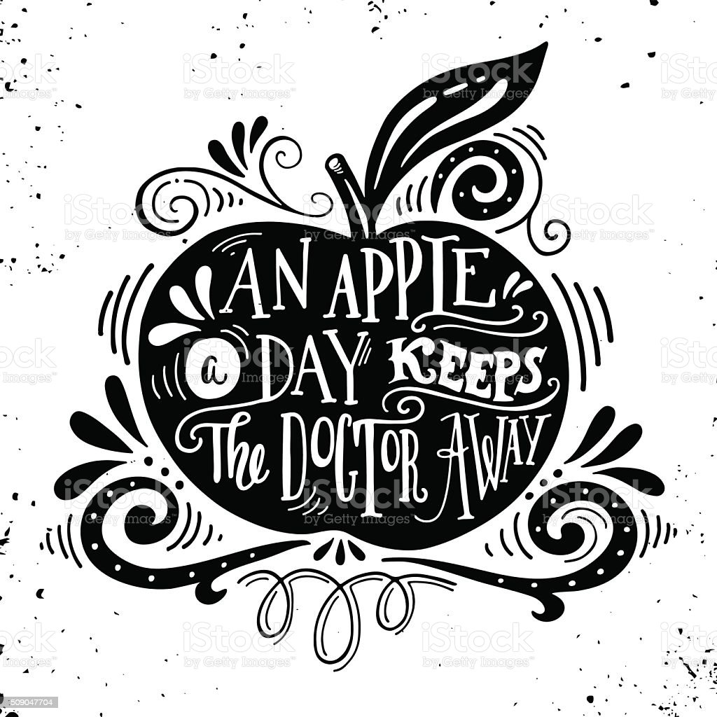 An apple a day keeps the doctor away. Motivational quote vector art illustration