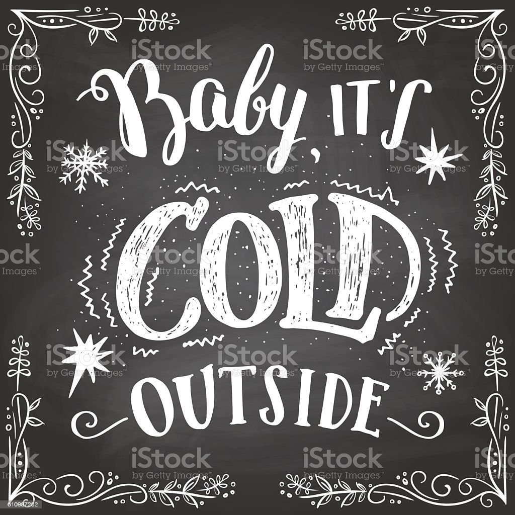 Baby it's cold outside hand-lettering sign vector art illustration