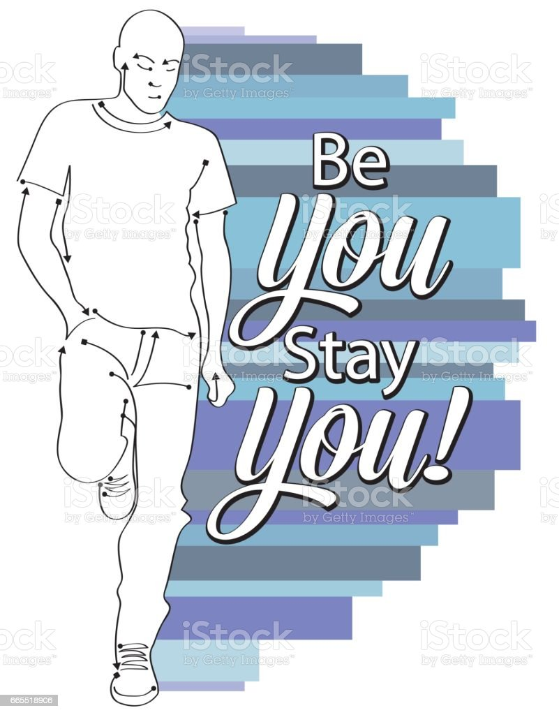 Be You Stay You vector art illustration