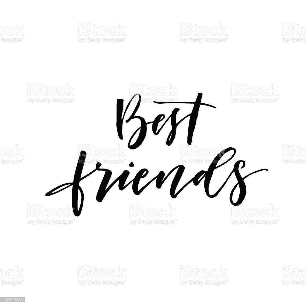 Best friend card. Hand drawn friendship phrase. Ink illustration....