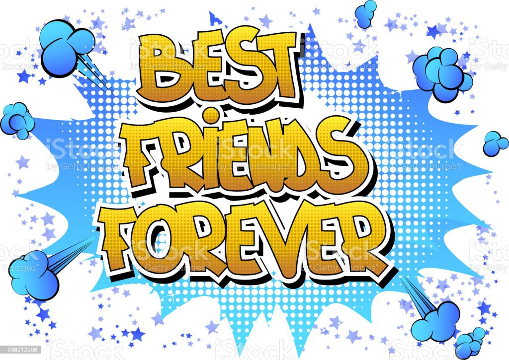 Best friends forever - Comic book style word. vector art illustration
