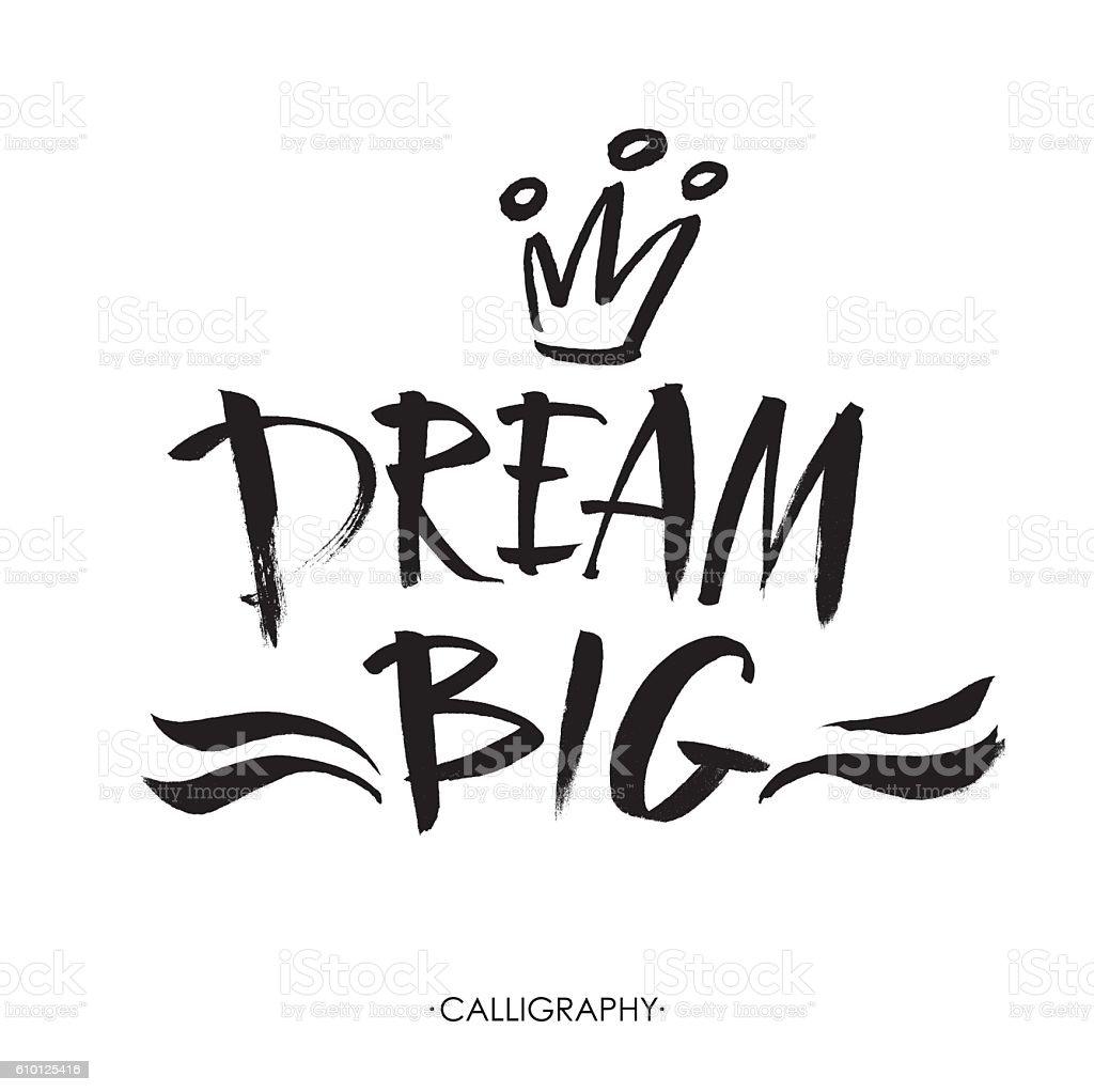Big dream hand painted brush lettering vector art illustration