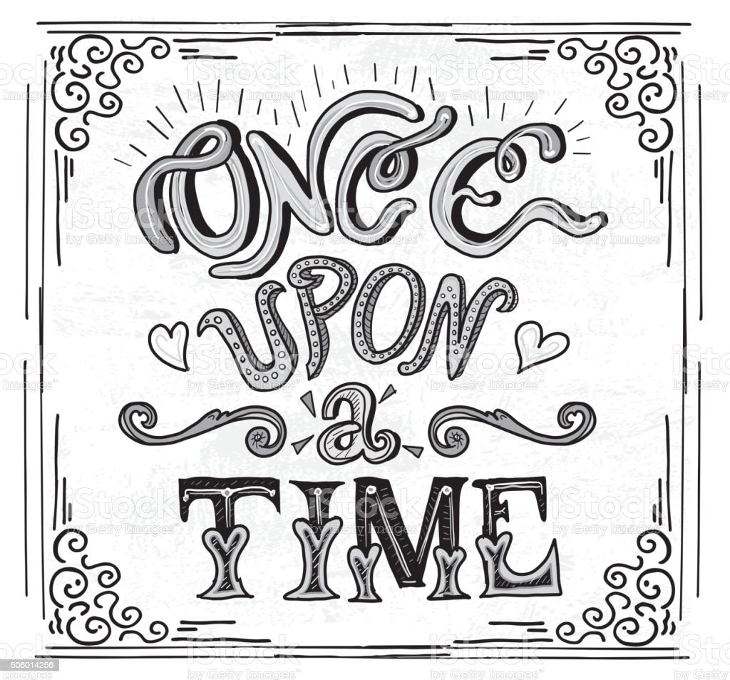 Black and white Hand lettering Once Upon a Time text vector art illustration
