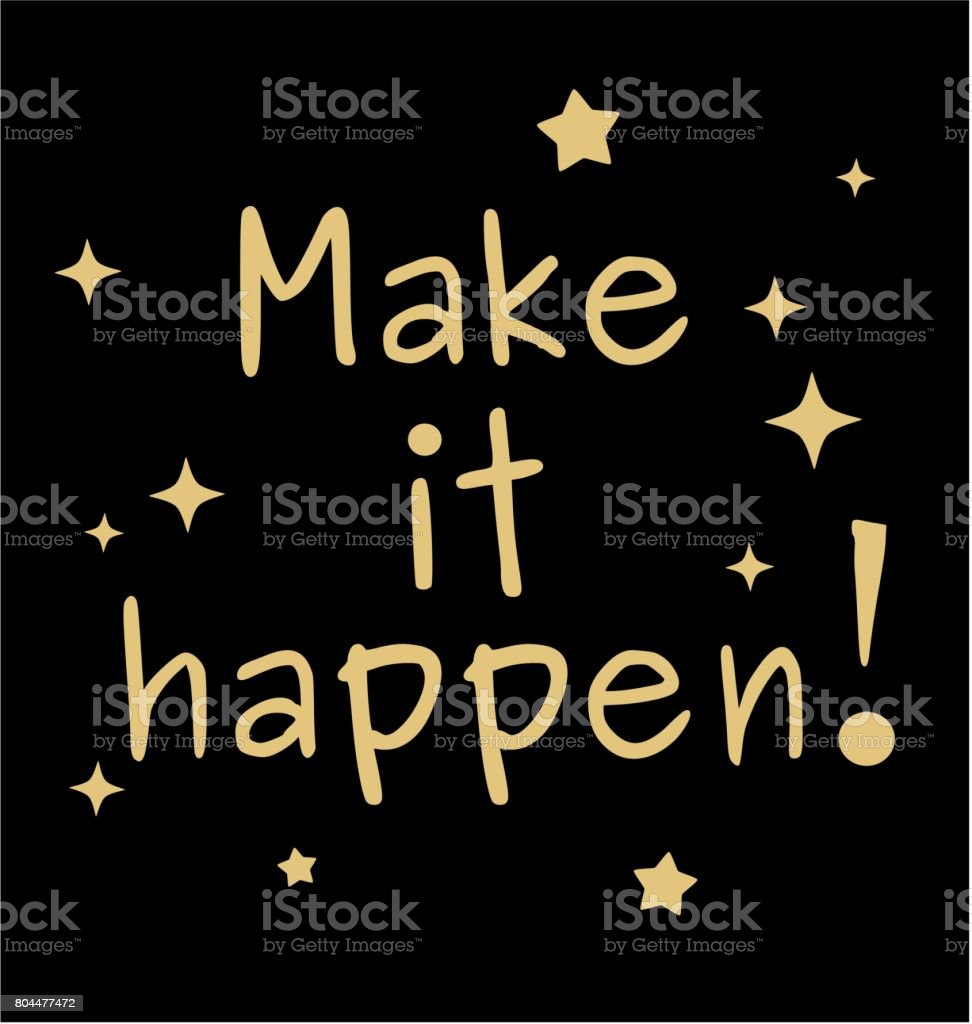 black gold make it happen motivational quote vector card illustration vector art illustration