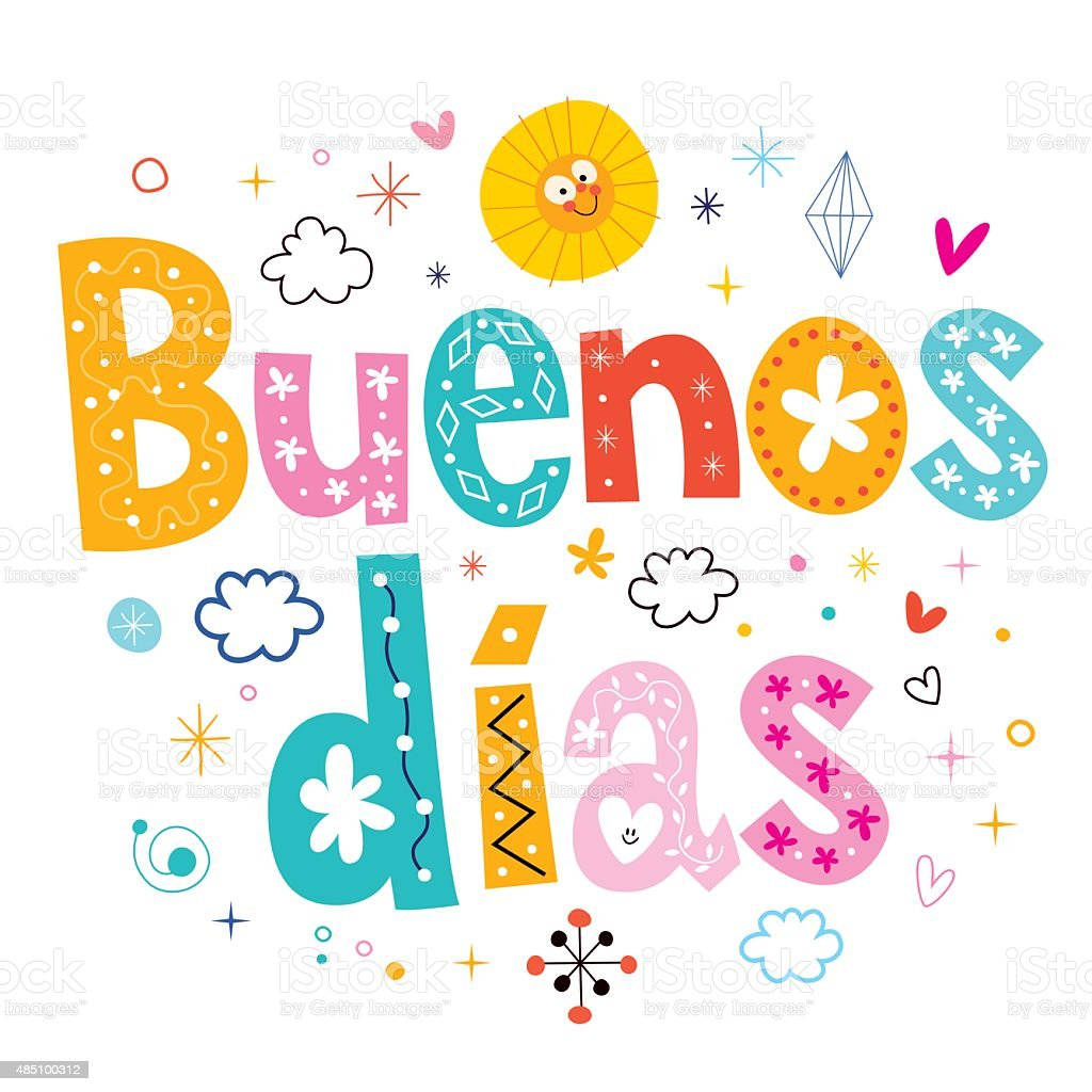 Buenos dias good day good morning in Spanish vector art illustration