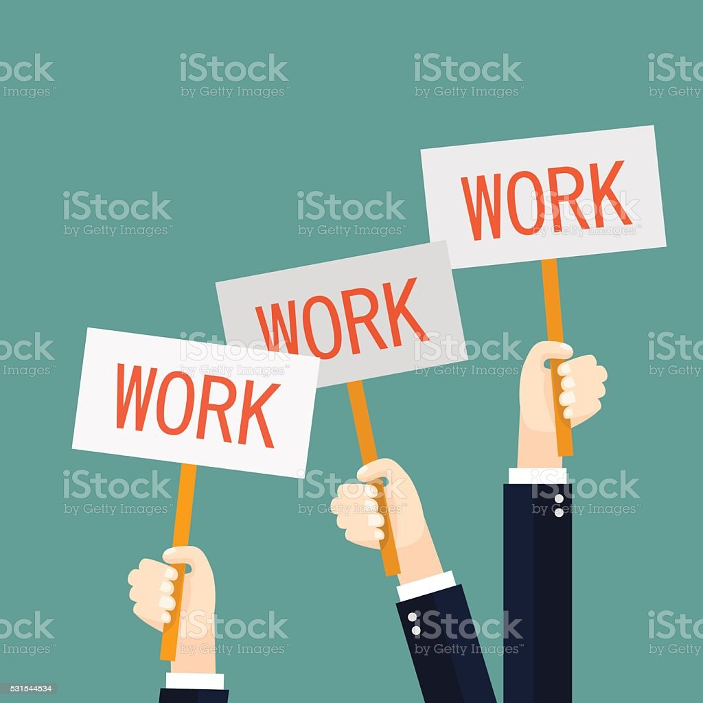 Businessmen holding redsignboards with the word work. A lot of vector art illustration