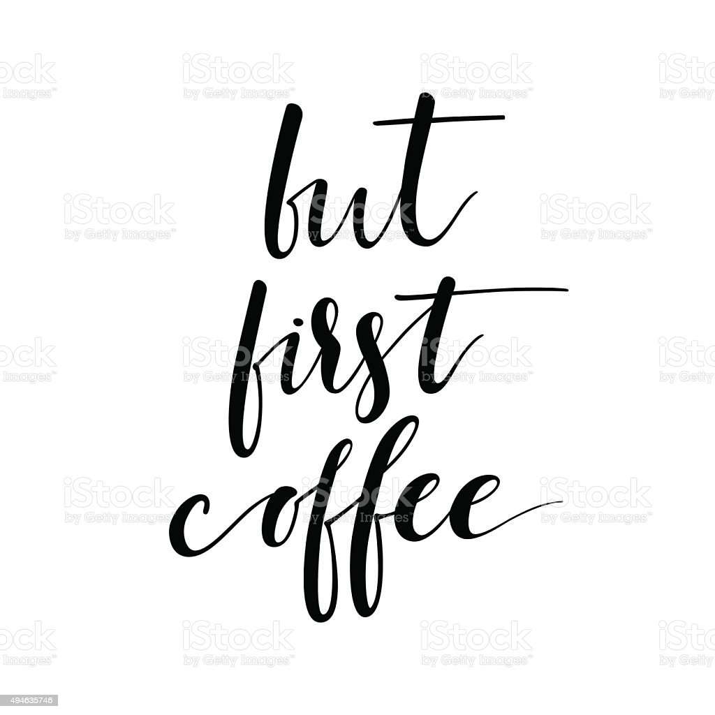 But first coffee card. Modern calligraphy. vector art illustration