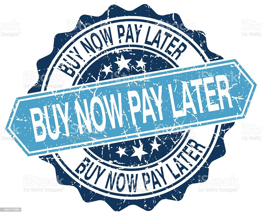 buy now pay later blue round grunge stamp on white vector art illustration