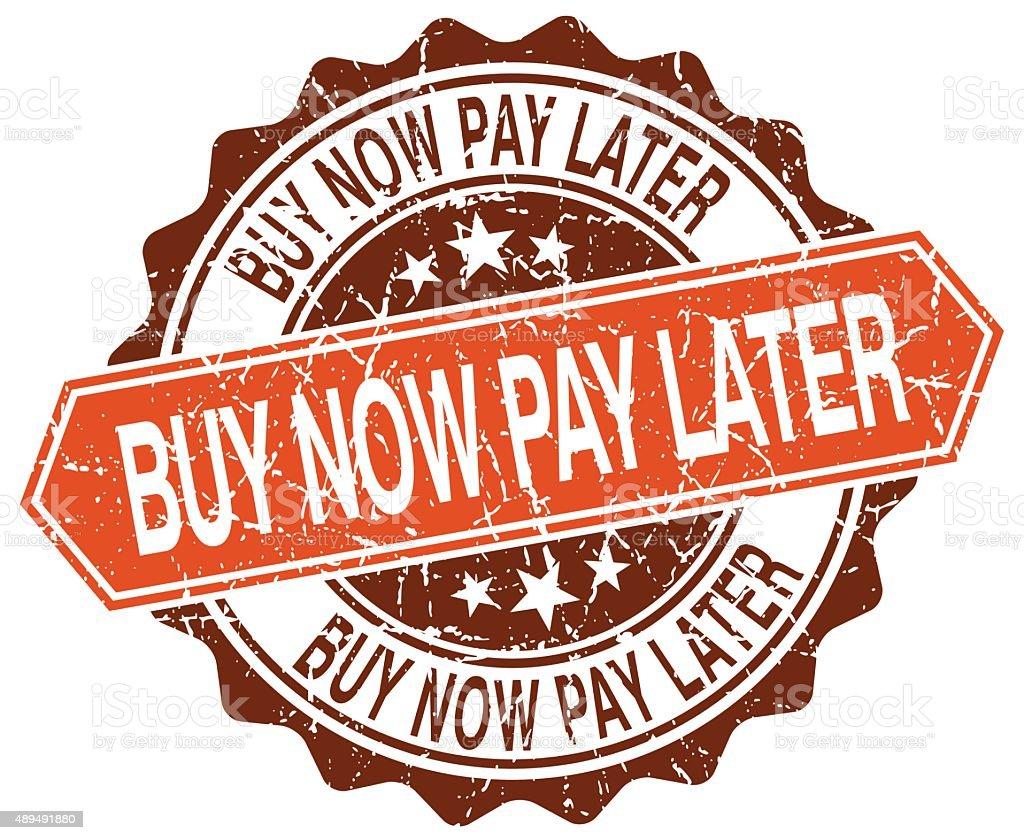 buy now pay later orange round grunge stamp on white vector art illustration