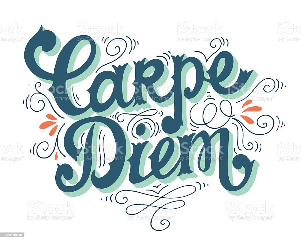 Carpe diem. Quote. Hand drawn vintage print with hand lettering. vector art illustration