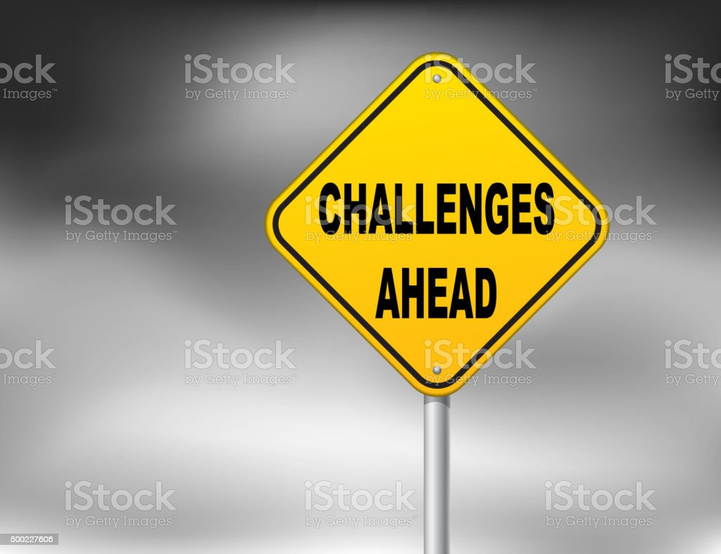 Challenges ahead road sign vector art illustration