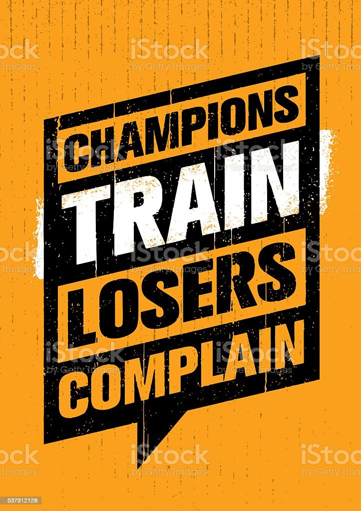 Champions Train Losers Complain Speech Bubble Vector vector art illustration