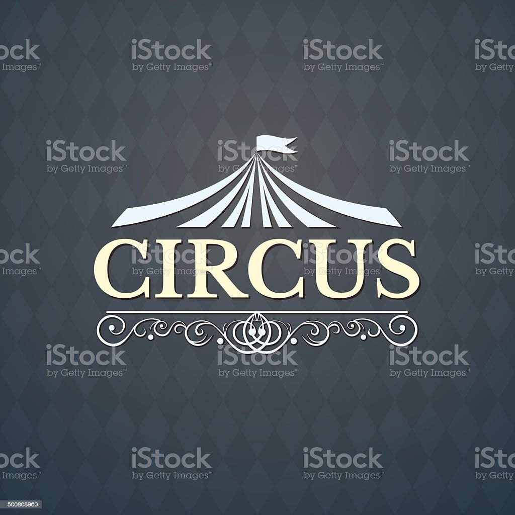 Circus vintage badge, vector illustration vector art illustration