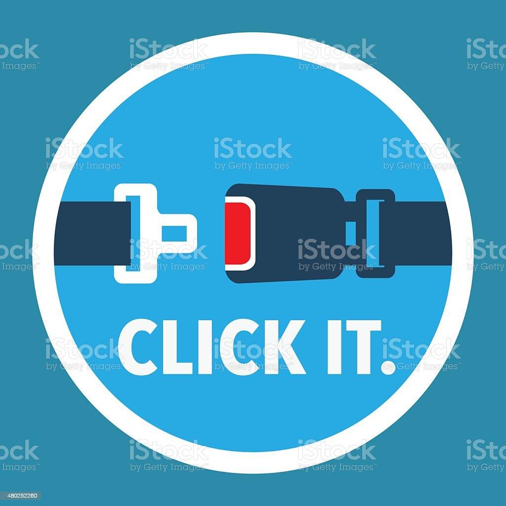 Click it. Period. Seat belt sign Vector. vector art illustration