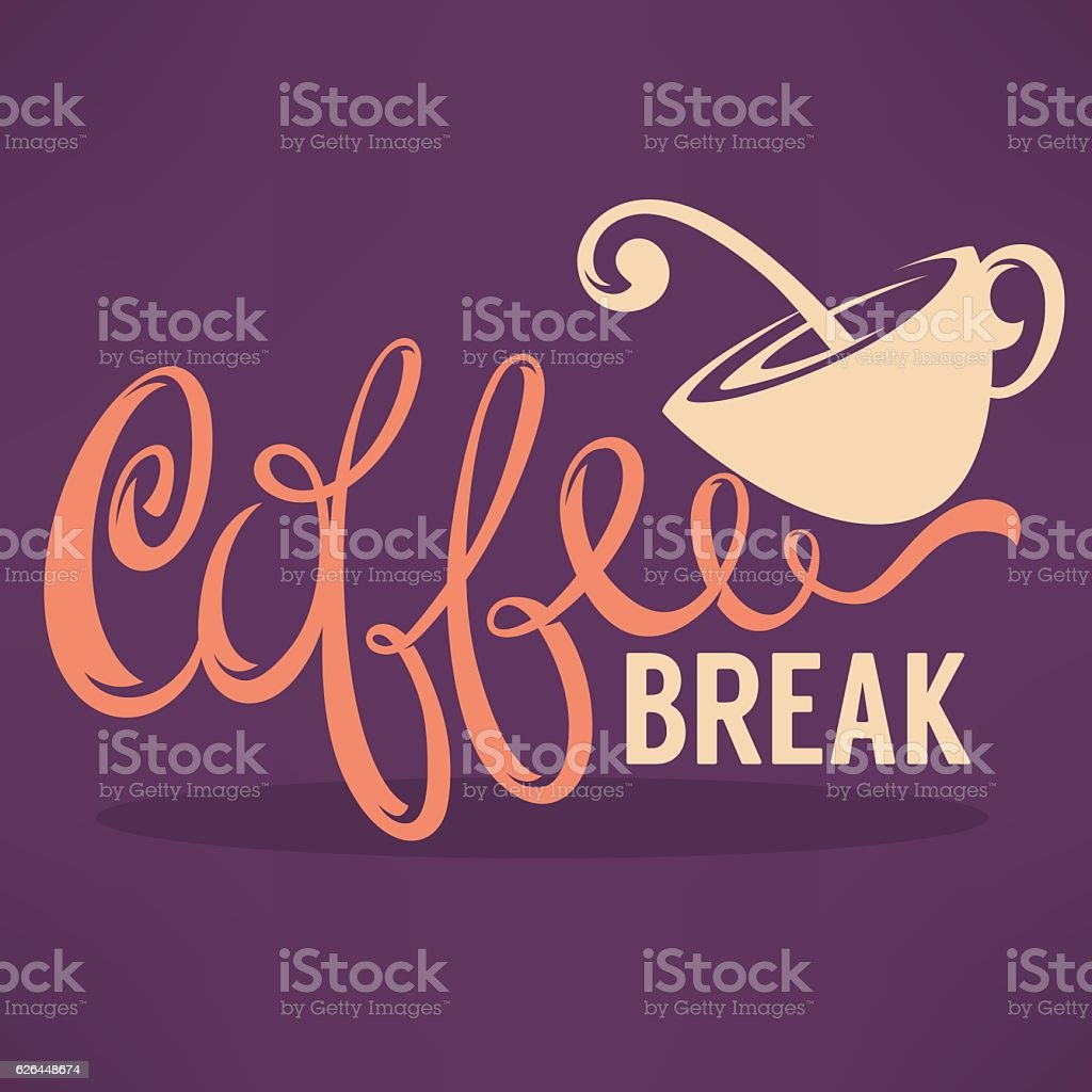 Coffee Break, Hipster Vintage Stylized Lettering vector art illustration