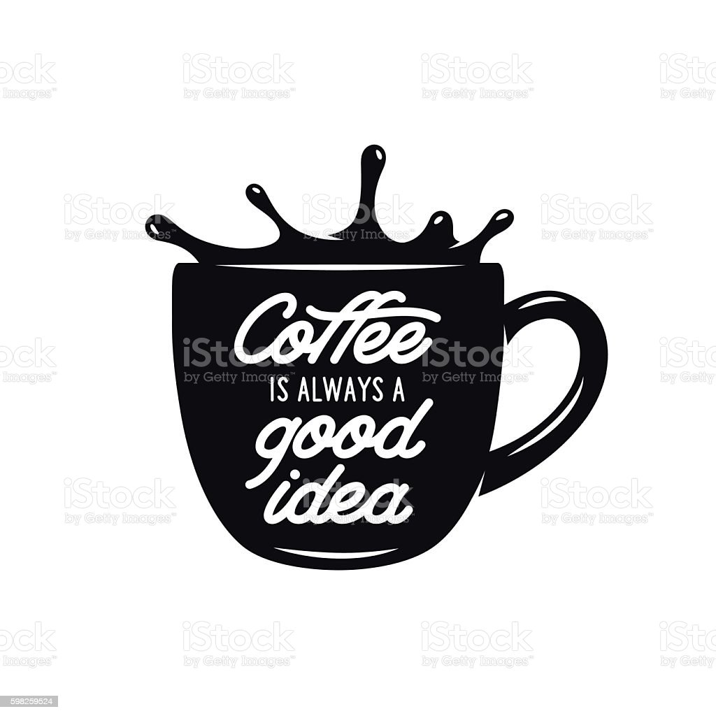 Coffee cup vintage vector illustration with quote. vector art illustration